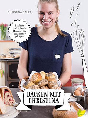 Christina Bauer - Backen mit Christina das Buch
