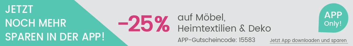 App on Top -25% auf Möbel, Heimtextilien & Deko